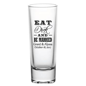 Tall shot glasses, wedding shot glasses, eat drink be married design, personalized shot glasses