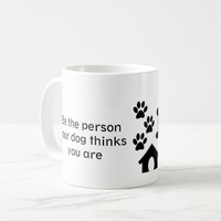 Funny Dog Quote Paw Prints Coffee Mug