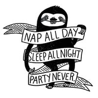 Nap All Day, Sleep All Night, Party Never Sloth Phenomenauts Sticker / Decal