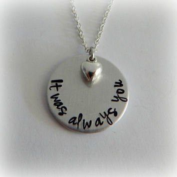 It was always you / Hand Stamped Necklace with Puffy Heart Charm / Girlfriend Gift / Anniversary Gift / Birthday Gift / Valentine's Day Gift