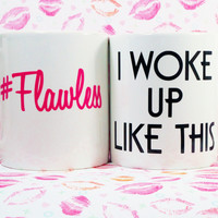 I WOKE UP LIKE THIS, #FLAWLESS COFFEE MUG