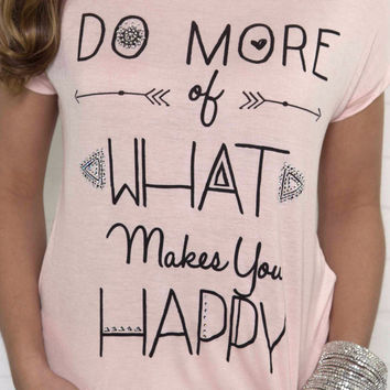 What Makes You Happy Pink Graphic Tee