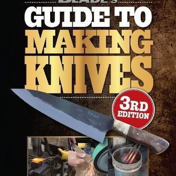 Blade's Guide to Making Knives Blade's Guide to Making Knives 3