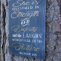 """Joyful Island Creations """"She is clothed in strength and dignity and she laughs without fear of the future"""" proverbs 31 wood sign/ black gold"""