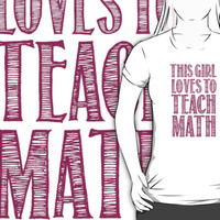 Awesome 'This Girl Loves to Teach Math' Products