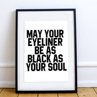 May Your Eyeliner Be As Black As Your Soul Frame - Save the People