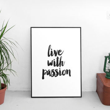 printable art,live with passion,best words,watercolor art,home decor,wall decor,apartment decor,inspirational quotes,typographic,wall art