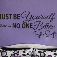 "Taylor Swift Just Be Yourself Wall Decal Sticker Vinyl Art 16.5""h X 35""w"