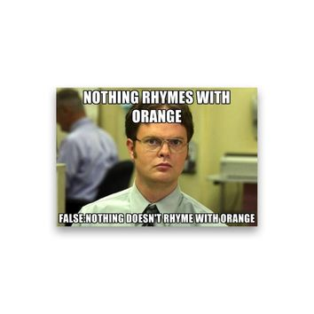False: Nothing rhymes with orange Dwight Schrute Magnet