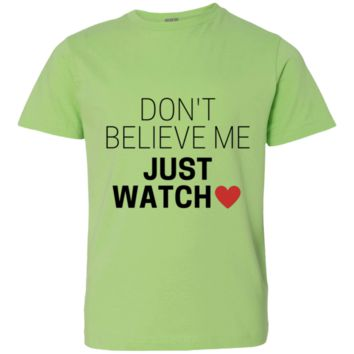 Don't Believe Me Just Watch Youth Jersey T-Shirt