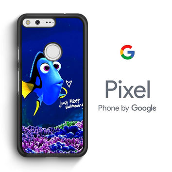 Just Keep Swimming Dory Google Pixel XL Case