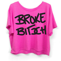 Broke Bitch - Crop Top