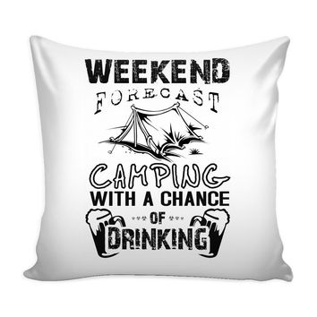 Graphic Pillow Cover Weekend Forecast Camping With A Chance Of Drinking