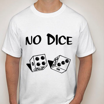 Hanes Tagless Men's No Dice T-Shirt and Women's Bella Junior Tank No Dice available in Small to 2XL.