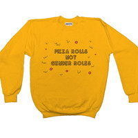 Pizza Rolls Not Gender Roles -- Unisex Sweatshirt
