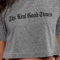 ROAMERS The Real Good Times Crop Top in Grey