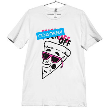 F&ck Off Pizza TShirt / MATURE ATTN notate by killercondoapparel