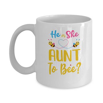 Gender Reveal Pink Or Blue What Will It Bee He Or She Aunt Mug