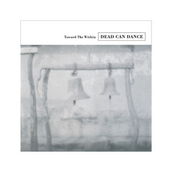 Dead Can Dance : Toward The Within 2xLP RE