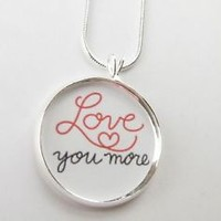 LOVE you More necklace- anniversary, mom grandmother, wife, girlfriend,gifts