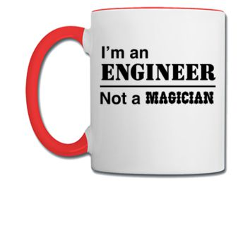 I'm an Engineer Not a Magician - Coffee/Tea Mug