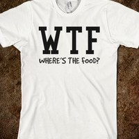 WHERE'S THE FOOD TEE T SHIRT