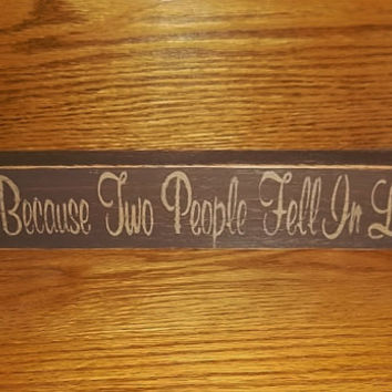 All Because Two People Fell In Love Primitive Sign, Rustic Country Sign, Home Decor, Wedding Decor, Bridal Gift