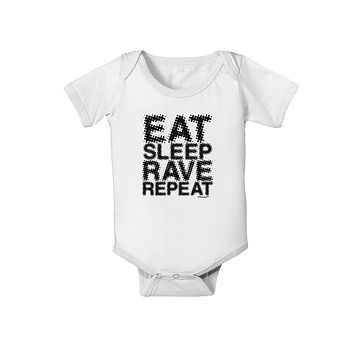 Eat Sleep Rave Repeat Baby Romper Bodysuit by TooLoud