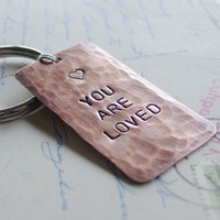 You Are Loved Keychain in Copper,  Custom Hand Stamped Heart Saying, Personalized Metal Key Chain, Mens Womens Anniversary Gift