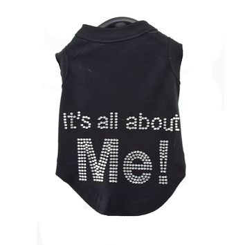 It's All About Me Dog T-Shirt - CLOSEOUT!