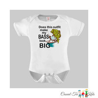Does this outfit make my Bass look Big Funny Fishing Baby Bodysuit or Toddler Tshirt