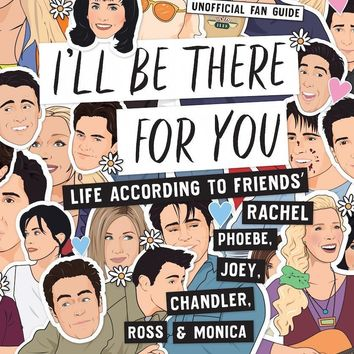 I'll Be There For You Book - Life According to Friends