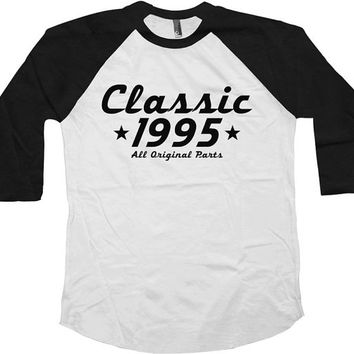 Raglan T Shirt Classic 1995 (Any Year) Raglan 21st Birthday Gift American Apparel Raglan 21 Years Old 3/4 Sleeve Shirt Raglan Tee - SA453