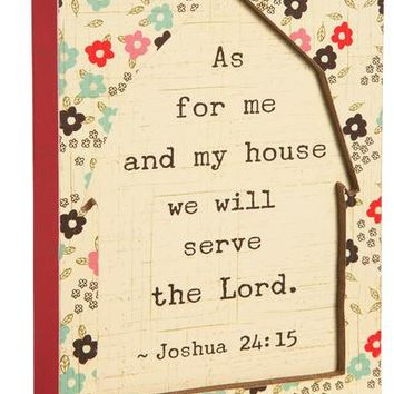 As for me and my house we will serve the Lord. Joshua 24:15 Plaque