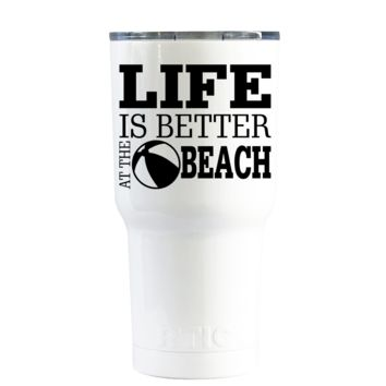 RTIC 20 oz Life Is Better At The Beach on White Gloss Beach Life Tumbler