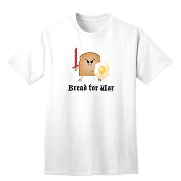Bread for War Adult T-Shirt