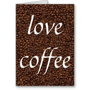 Love Coffee - Pile of Beans Greeting Card