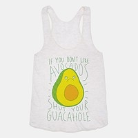 If You Don't Like Avocados Shut Your Guacahole