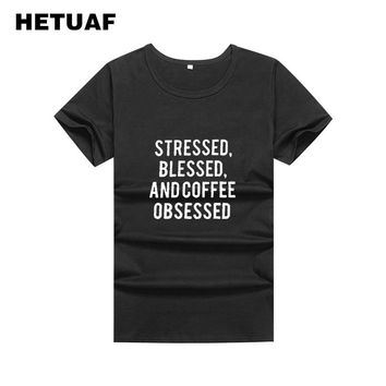 HETUAF STRESSED BLESSED COFFEE OBSESSED Funny T Shirts Women 2018 Cotton Summer Tee Shirt Femme Hippie Tumblr T-shirt Women Tops