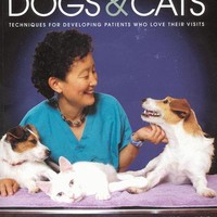 LOW STRESS HANDLING, RESTRAINT AND BEHAVIOR MODIFICATION OF DOGS & CATS - TECHNIQUES FOR DEVELOPING PATIENTS WHO LOVE THEIR VISITS - Dog and Cat Handling - Dogwise.com
