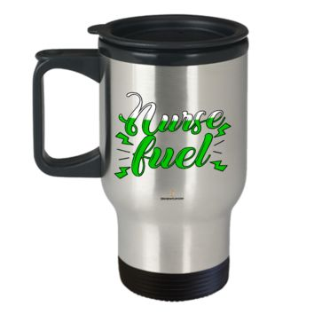 Nurse Fuel Funny Quote Stainless Steel Coffee Travel Mug