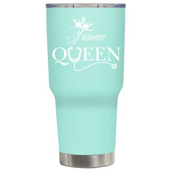 Trauma Queen Nurse on Seafoam 30 oz Tumbler Cup