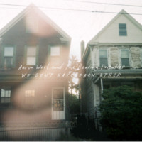 "Aaron West and the Roaring Twenties ""We Don't Have Each Other"" 12"" LP 