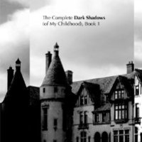 The Complete Dark Shadows of My Childhood - AbeBooks
