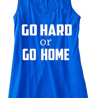 GO HARD or Go Home Tank Top Flowy Racerback Workout Custom Colors You Choose Size & Colors