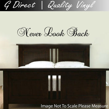 Never look Back Bedroom vinyl Decal Wall Sticker home decor Mural Graphic 60cm