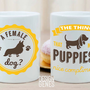"Kimmy Schmidt quote mug ""A female dog? nice compliment!"""
