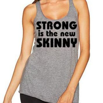 Strong Is The New Skinny Tri-Blend Tank Top - yoga clothes, racerback tank, funny workout tank, gym tank, fitness tank, boho clothing