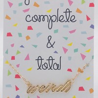 Complete and Total Weirdo Necklace in Gold on Gift Card