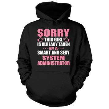 This Girl Is Taken By A Smart And Sexy System Administrator - Hoodie